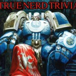 True Nerd Trivia: Wednesday November 9th!